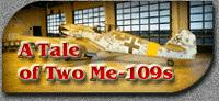 A Tale of Two Messerschmitts - A History of Werke Numbers 610824 and 610937